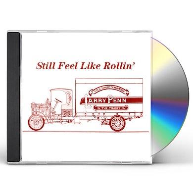 Larry Penn STILL FEELS LIKE ROLLIN': SONGS ABOUT TRUCKS CD