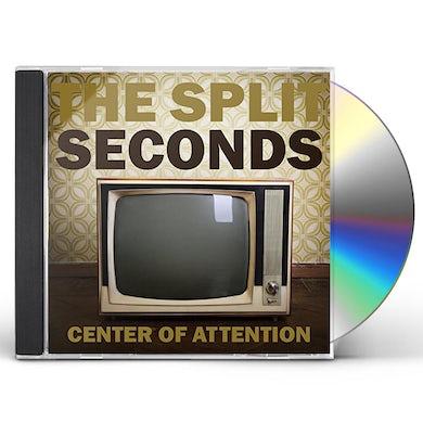 Split Seconds CENTER OF ATTENTION CD