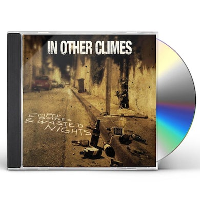 IN OTHER CLIMES EMPTY BOTTLES & WASTED NIGHTS CD