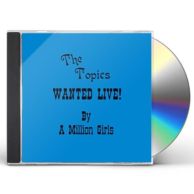 Topics WANTED LIVE BY A MILLION GIRLS CD