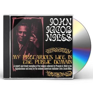 John Jacob Niles MY PRECARIOUS LIFE IN THE PUBLIC DOMAIN CD