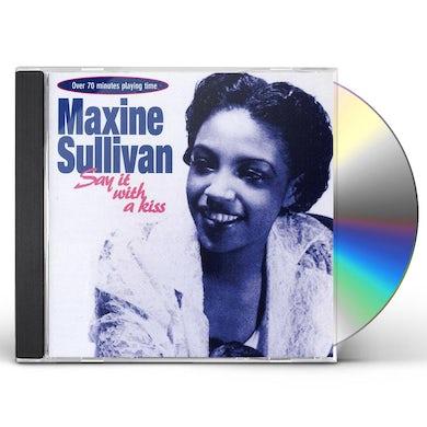 Maxine Sullivan SAY IT WITH A KISS CD