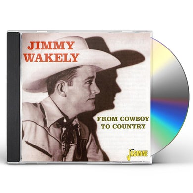 Jimmy Wakely FROM COWBOY TO COUNTRY CD