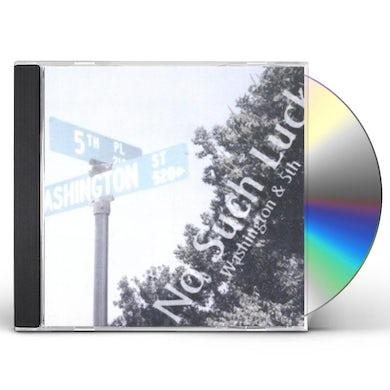 No Such Luck WASHINGTON & 5TH CD