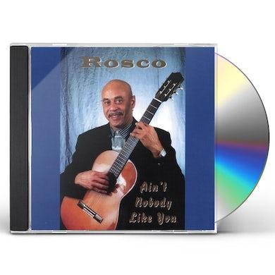 Rosco AIN'T NOBODY LIKE YOU CD