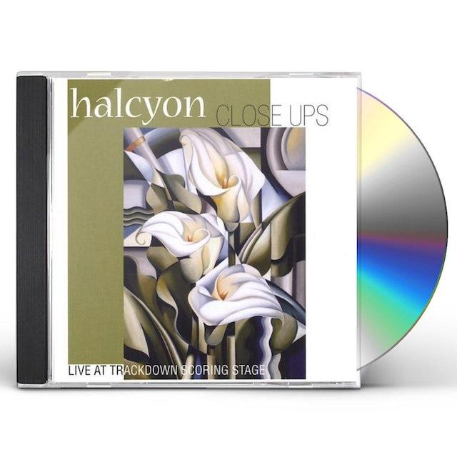 Halcyon CLOSE UPS CD