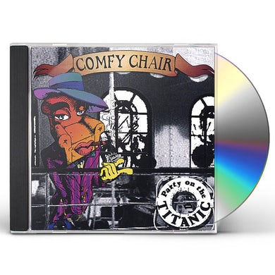 Comfy Chair PARTY ON THE TITANIC CD
