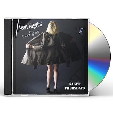 Sean Wiggins & Lone Goat NAKED THURSDAYS CD