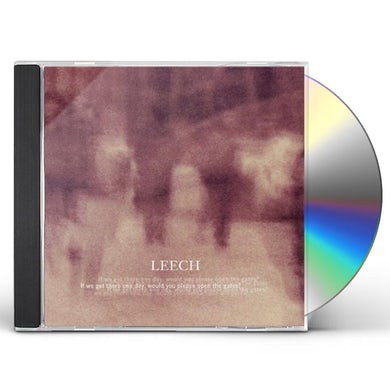 Leech IF WE GET THERE ONE DAY WOULD YOU PLEASE OPEN THE CD