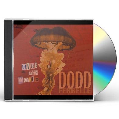Dodd Ferrelle HIDE THE WORLD CD