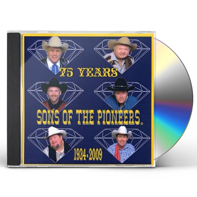 Sons Of The Pioneers 75TH ANNIVERSARY CD