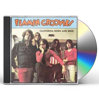 Flamin Groovies CALIFORNIA BORN & BRED CD