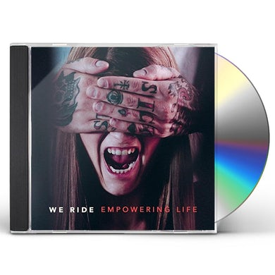 We Ride EMPOWERING LIFE CD