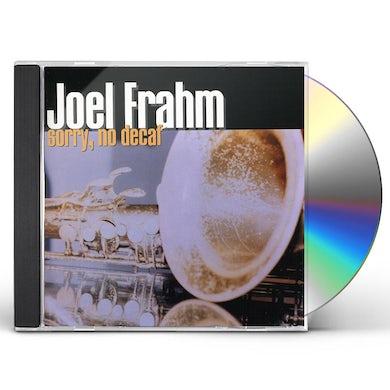 Joel Frahm SORRY NO DECAF CD