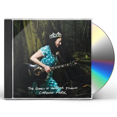 Carolyn Mark QUEEN OF VANCOUVER ISLAND CD
