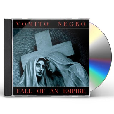 Vomito Negro FALL OF AN EMPIRE CD
