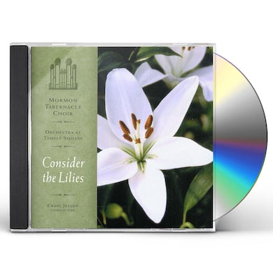Mormon Tabernacle Choir CONSIDER THE LILIES CD