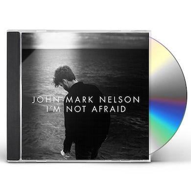 John Mark Nelson I'M NOT AFRAID CD
