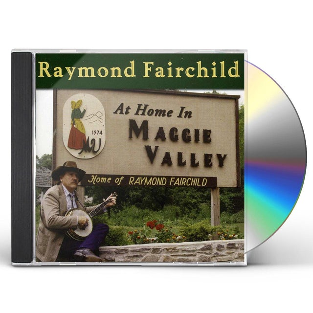 Raymond Fairchild AT HOME IN MAGGIE VALLEY CD