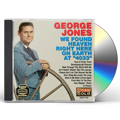 George Jones WE FOUND HEAVEN RIGHT HERE ON EARTH AT 4033 CD