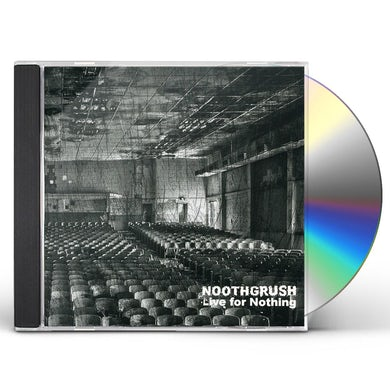 Noothgrush LIVE FOR NOTHING CD