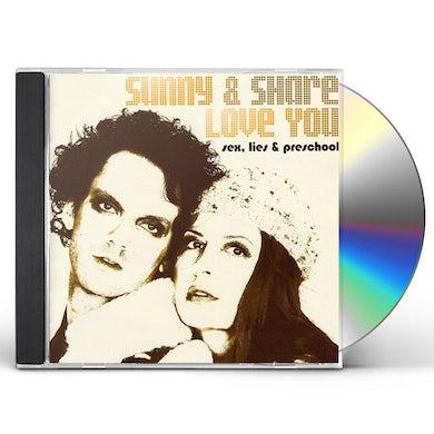 Sunny & Share Love You SEX LIES & PRESCHOOL CD