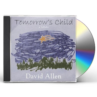 David Allen TOMORROWS CHILD-A LULLABY CD
