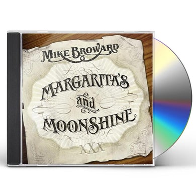 Mike Broward MARGARITAS & MOONSHINE CD