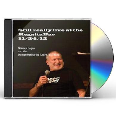 Stanley Sagov STILL REALLY LIVE AT THE REGATTABAR (11/24/12) CD