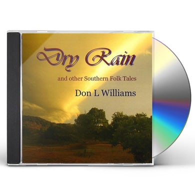 Don Williams DRY RAIN AND OTHER SOUTHERN FOLK TALES CD