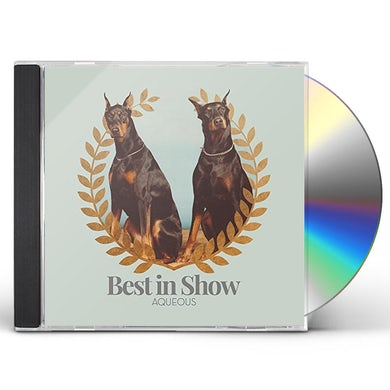 Aqueous BEST IN SHOW CD