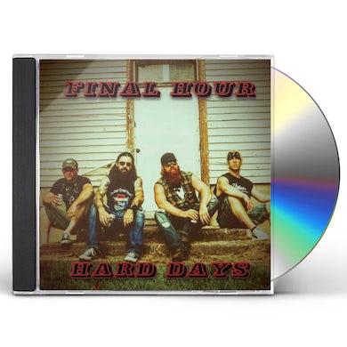 Final Hour HARD DAYS CD