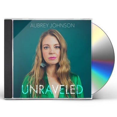 Aubrey Johnson UNRAVELED CD