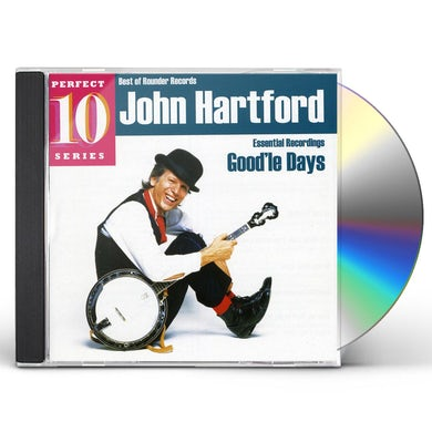 John Hartford GOOD'LE DAYS: ESSENTIAL RECORDINGS CD