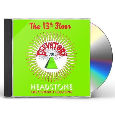 The 13th Floor Elevators Headstone: The Contact Sessions CD