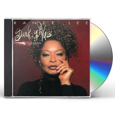 Ranee Lee DARK DIVAS: HIGHLIGHTS CD