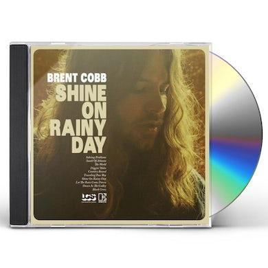 Brent Cobb SHINE ON RAINY DAY CD