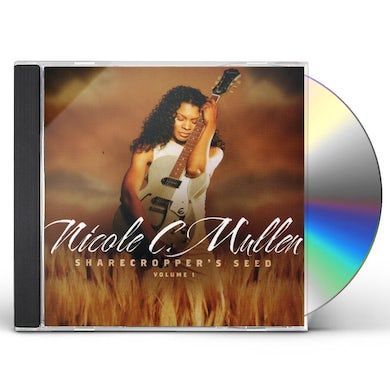 Nicole C Mullen SHARECROPPERS SEED 1 CD