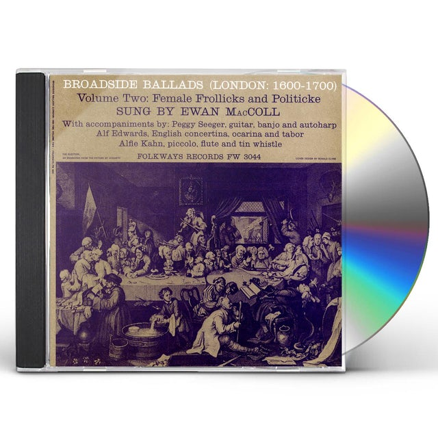Ewan MacColl BROADSIDE BALLADS 2 (LONDON: 1600-1700) CD