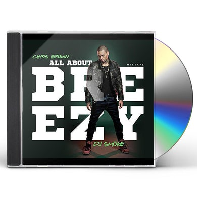DJ Smoke ALL ABOUT BREEZY - CHRIS BROWN CD