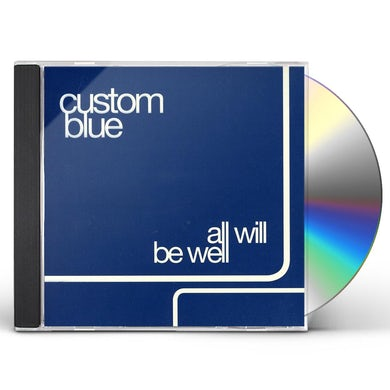 Custom Blue ALL WILL BE WELL CD