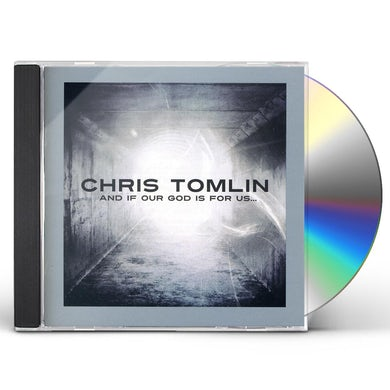Chris Tomlin & IF OUR GOD IS FOR US CD