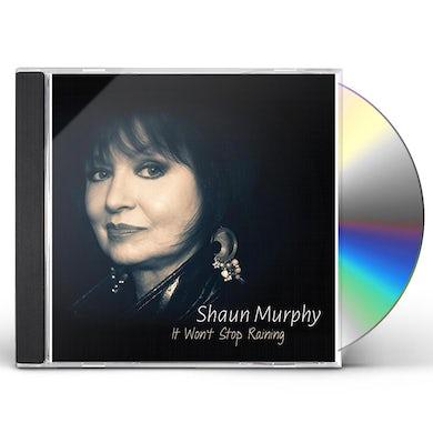 Shaun Murphy IT WON'T STOP RAINING CD