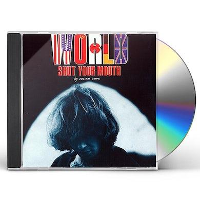 Julian Cope WORLD SHUT YOUR MOUTH CD