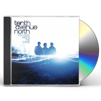 Tenth Avenue North LIGHT MEETS THE DARK CD