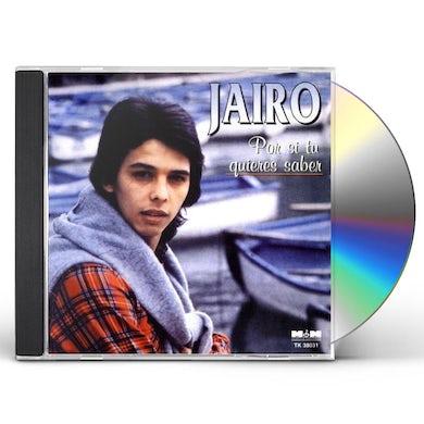Jairo POR SI TU QUIERES SABER CD