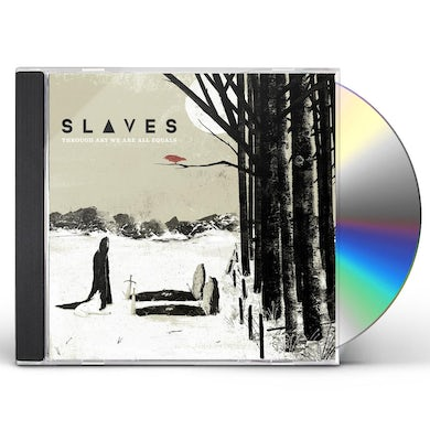 Slaves THROUGH ART WE ARE ALL EQUALS CD