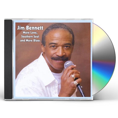 Jim Bennett MORE LOVE: SOUTHERN SOUL & MORE BLUES CD