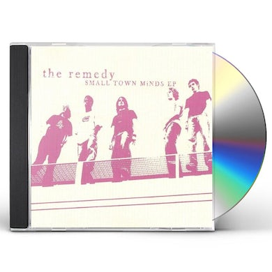 Remedy SMALL TOWN MINDS EP CD
