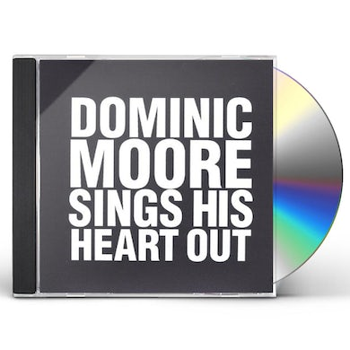 Dominic Moore SINGS HIS HEART OUT CD